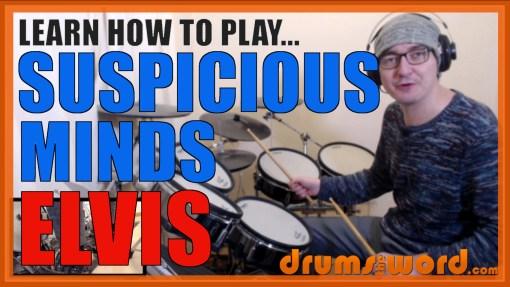 """Suspicious Minds"" - (Elvis) Full-Song Video Drum Lesson Notation Chart Transcription Sheet Music Drum Lesson"