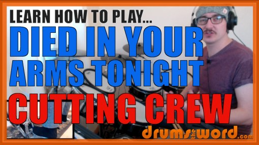 """Died In Your Arms"" - (Cutting Crew) Full-Song Video Drum Lesson Notation Chart Transcription Sheet Music Drum Lesson"