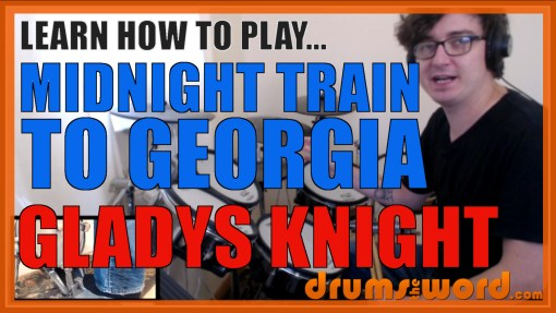 """Midnight Train To Georgia"" - (Gladys Knight) Full-Song Video Drum Lesson Notation Chart Transcription Sheet Music Drum Lesson"