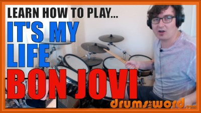 """It's My Life"" - (Bon Jovi) Full-Song Video Drum Lesson Notation Chart Transcription Sheet Music Drum Lesson"