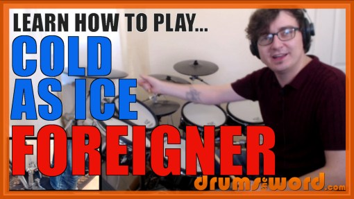 """""""Cold As Ice"""" - (Foreigner) Full-Song Video Drum Lesson Notation Chart Transcription Sheet Music Drum Lesson"""