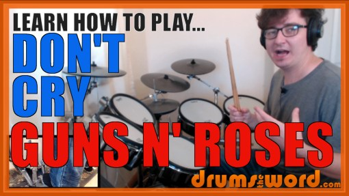 """Don't Cry"" - (Guns N' Roses) Full-Song Video Drum Lesson Notation Chart Transcription Sheet Music Drum Lesson"
