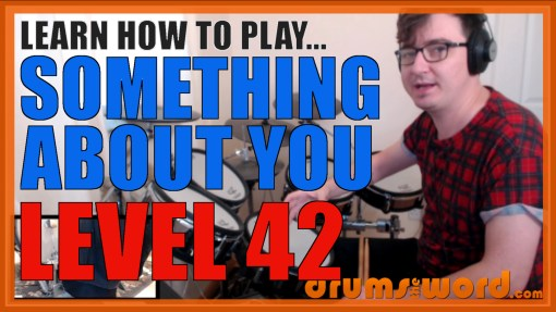 """""""Something About You"""" - (Level 42) Full-Song Video Drum Lesson Notation Chart Transcription Sheet Music Drum Lesson"""