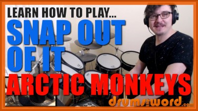 """Snap Out Of It"" - (Arctic Monkeys) Full-Song Video Drum Lesson Notation Chart Transcription Sheet Music Drum Lesson"