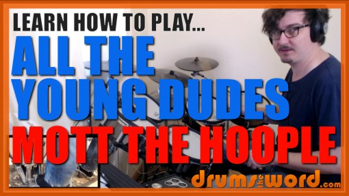 """""""All The Young Dudes"""" - (Mott The Hoople) Full-Song Video Drum Lesson Notation Chart Transcription Sheet Music Drum Lesson"""