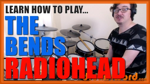 """""""The Bends"""" - (Radiohead) Full-Song Video Drum Lesson Notation Chart Transcription Sheet Music Drum Lesson"""