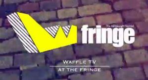 Waffle Fringe TV