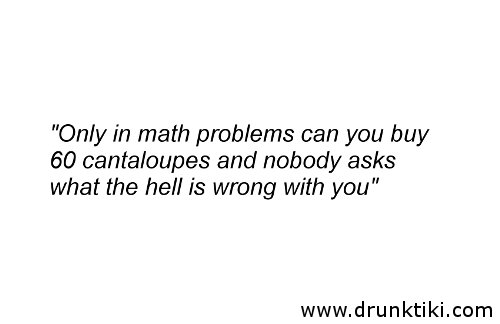 Only in math problems Only in math problems...