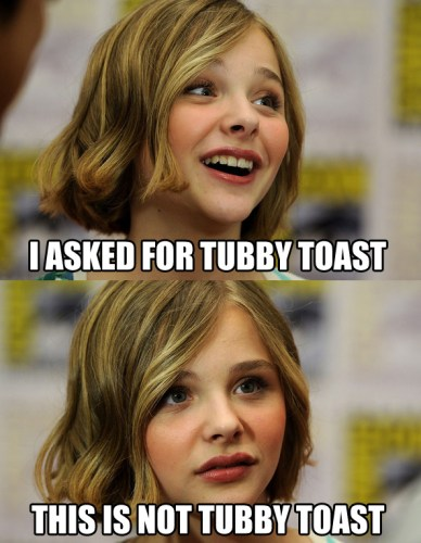 I asked for tubby toast