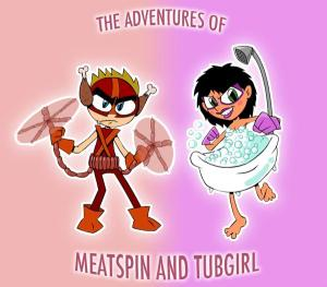 adventures of meatspin and tubgirl