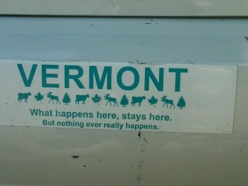 vermont what happens here stays here 500x375 vermont   what happens here, stays here