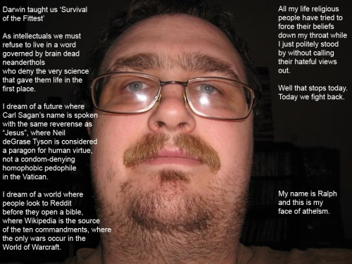 my name is ralph and this is my face of atheism 2 500x375 my name is ralph and this is my face of atheism (2)