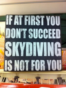 if at first you dont succeed skydiving is not for you.jpg