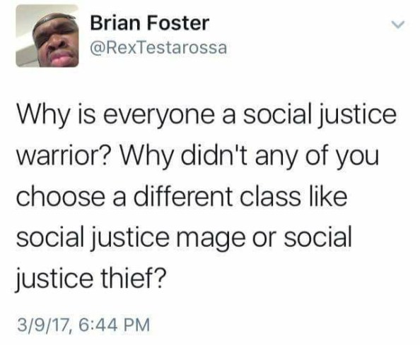 why is everyone a social justice warrior why is everyone a social justice warrior
