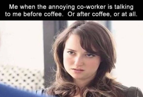 that annoying co-worker