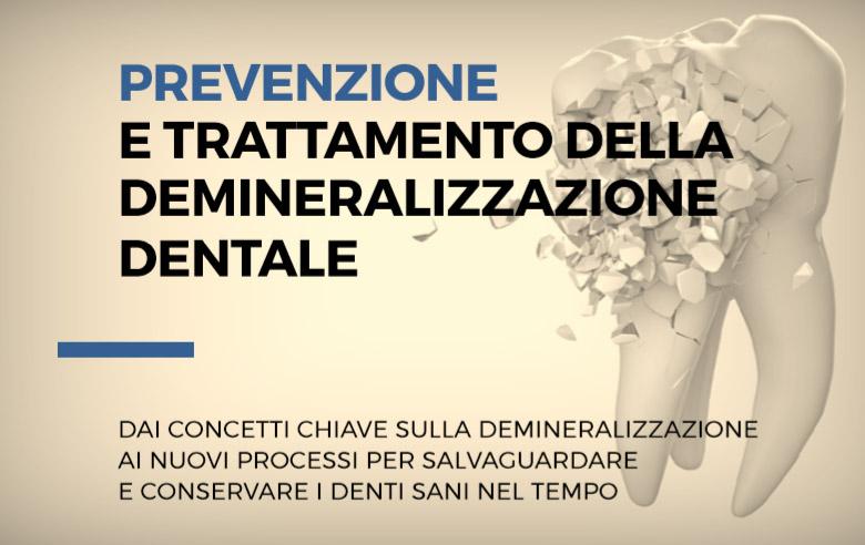 Prevenzione e trattamento della demineralizzazione dentale – Il dentista Moderno