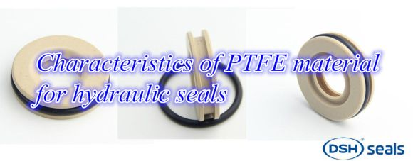 Characteristics of PTFE material for hydraulic seals-2