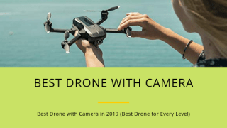Best Drone with Camera in 2019 (Best Drone for Every Level)