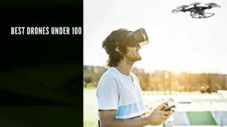 The Best Drones Under 100 Dollars With High Performance