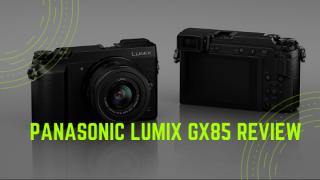 Panasonic Lumix GX85 Review in 2020