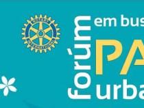 Forum Rotary: em busca da paz urbana
