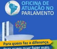 Câmara abre inscrições para Oficina de Atuação no Parlamento