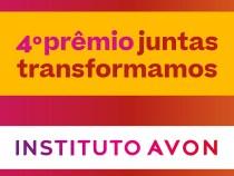 """Premio """"Juntas Transformamos"""" da Avon tem inscrições até segunda-feira, 31."""