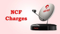 ncf Charges airtel dth