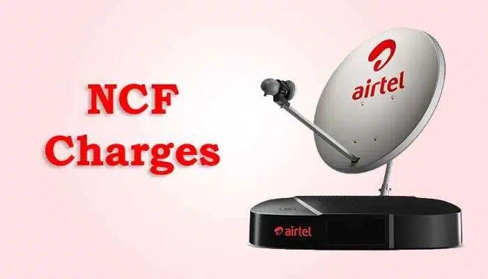 NCF Charges Airtel DTH - नेटवर्क कैपेसिटी