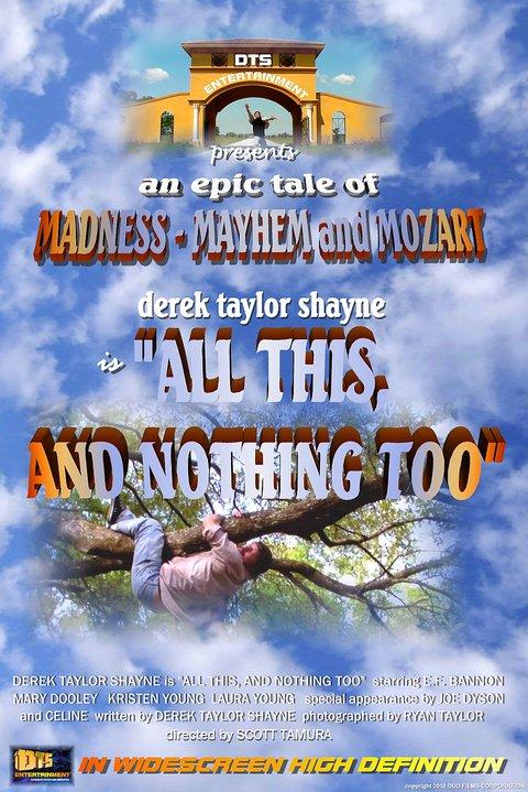 For the DTS Entertainment Comedy Film, All This And Nothing Too.