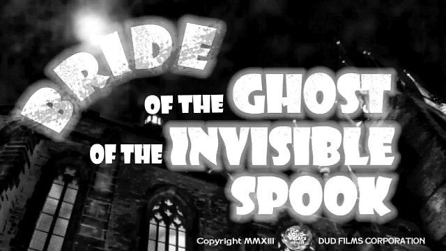 """""""Bride of the Ghost of the Invisible Spook"""" – Official Trailer"""