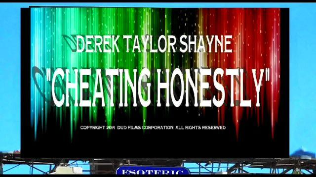 """Derek Taylor Shayne as: """"Cheating Honestly"""""""