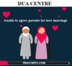 Wazifa for love marriage with parents consent