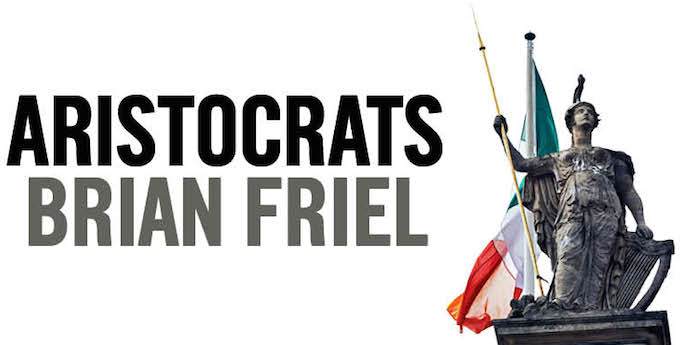 Brian Friel's Aristocrats at the Abbey Theatre