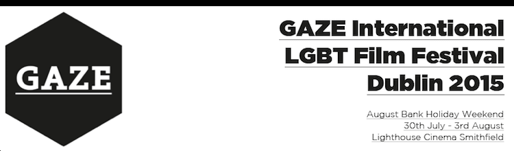 GAZE International LGBT Film Festival Dublin 2015