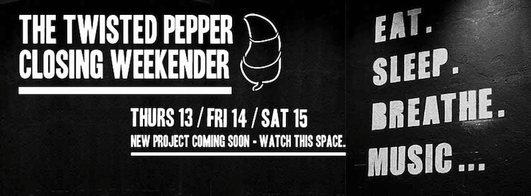 Twisted Pepper final weekend