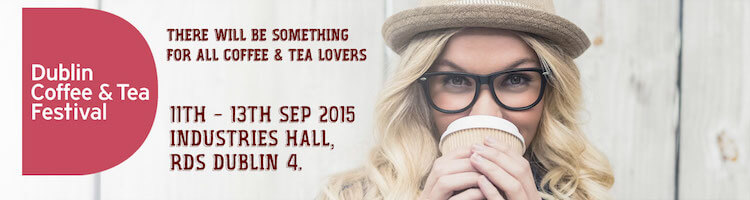 Dublin Coffee and Tea Festival 2015 banner