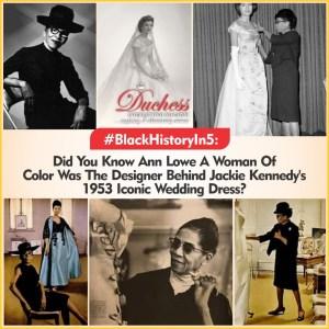 Ann Lowe First Black Noted Fashion Designer