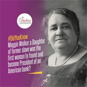 #DidYouKnow Maggie Walker a Daughter of former slave was the first woman to found and become President of an American bank?