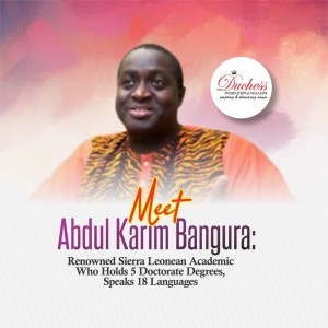 Abdul Karim Bangura: Renowned Sierra Leonean Academic Who Holds 5 Doctorate Degrees, Speaks 18 Languages