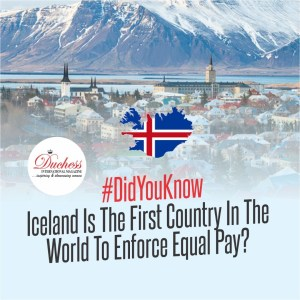 #DidYouKnow Iceland Is The First Country In The World To Enforce Equal Pay?