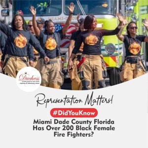 #DidYouKnow Miami Dade County Florida Has Over 200 Black Female Fire Fighters?
