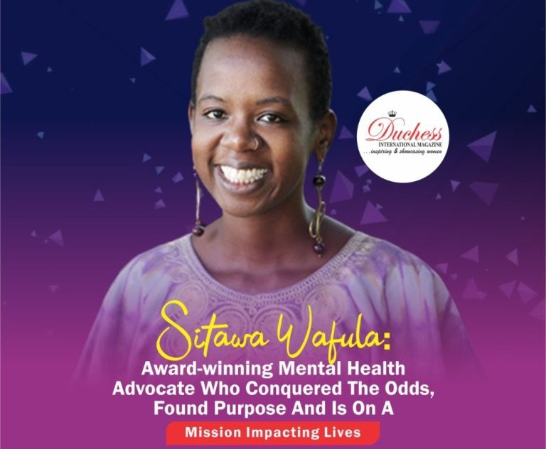 Sitawa Wafula: Award-winning Mental Health Advocate Who Conquered The Odds, Found Purpose And Is On A Mission Impacting Lives