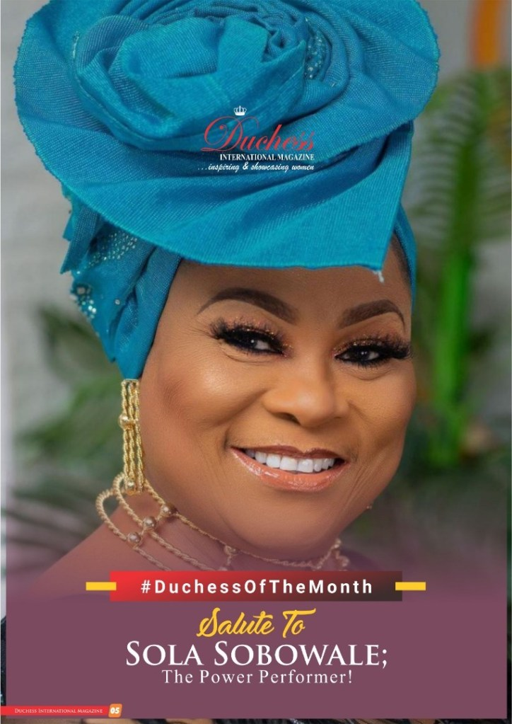 #DuchessOfTheMonth Sola Sobowale; The Power Performer!