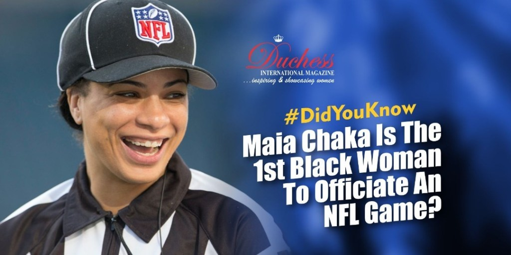 #DidYouKnow Maia Chaka Is The 1st Black Woman To Officiate An NFL Game?