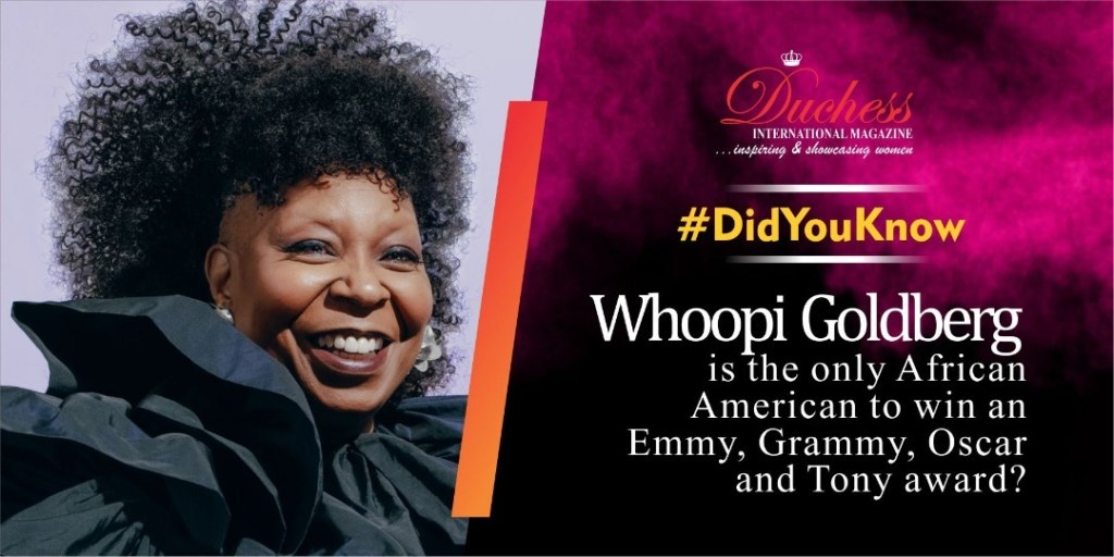 #DidYouKnow Whoopi Goldberg is the only African American to win an Emmy, Grammy, Oscar and Tony award?