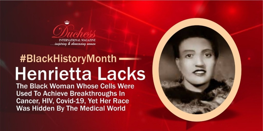 Henrietta Lacks The Black Woman Whose Cells Were Used To Achieve Breakthroughs In Cancer, HIV, Covid-19,