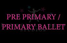 PRE PRIMARY/ PRIMARY BALLET