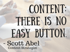 Content- there is no easy button.