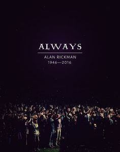 Alan Rickman, Always